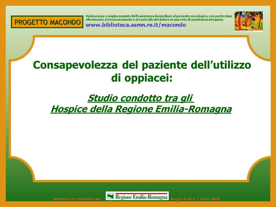 PROGETTO MACONDO Studio condotto tra gli Hospice della Regione Emilia-Romagna Valutazione e miglioramento dell'assistenza domiciliare al paziente onco