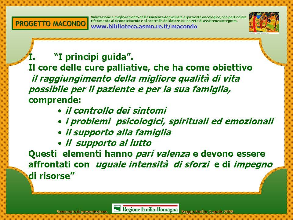 PROGETTO MACONDO I. I principi guida. Il core delle cure palliative, che ha come obiettivo il raggiungimento della migliore qualità di vita possibile