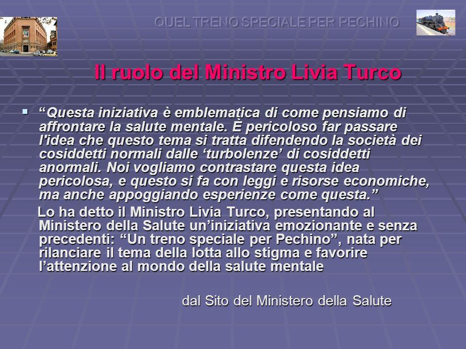 Il ruolo del Ministro Livia Turco Questa iniziativa è emblematica di come pensiamo di affrontare la salute mentale.