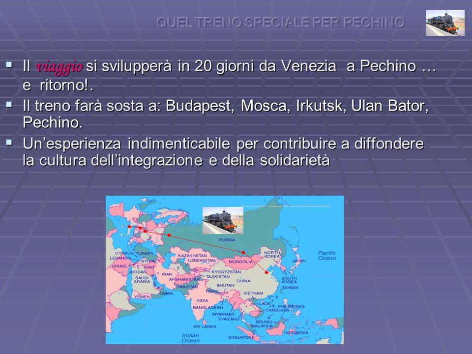 Il viaggio si svilupperà in 20 giorni da Venezia a Pechino … e ritorno!.