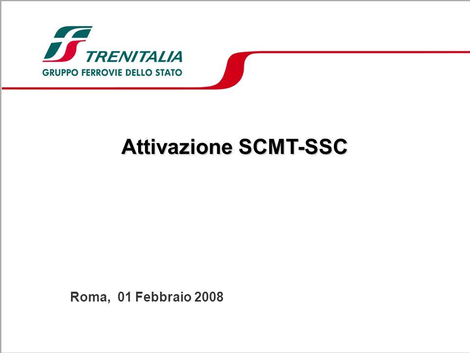 Roma, 01 Febbraio 2008 Attivazione SCMT-SSC