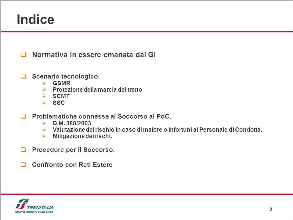 2 Indice Normativa in essere emanata dal GI Scenario tecnologico. GSMR Protezione della marcia del treno SCMT SSC Problematiche connesse al Soccorso a