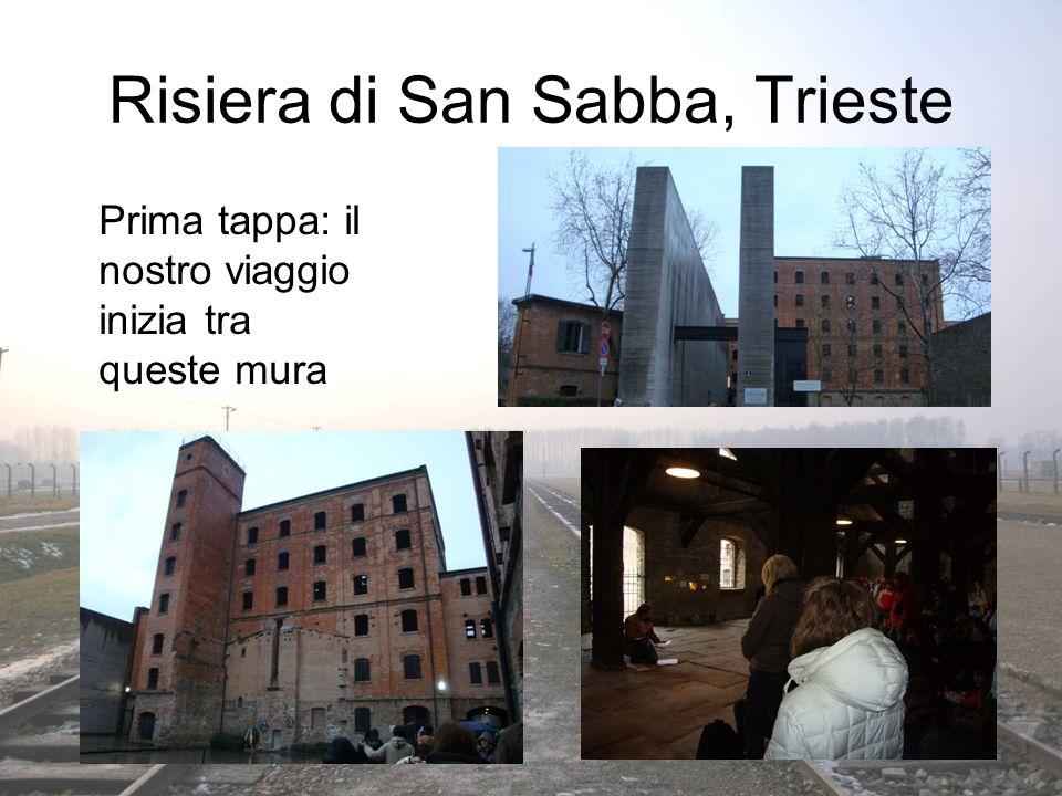 Risiera di San Sabba, Trieste Prima tappa: il nostro viaggio inizia tra queste mura