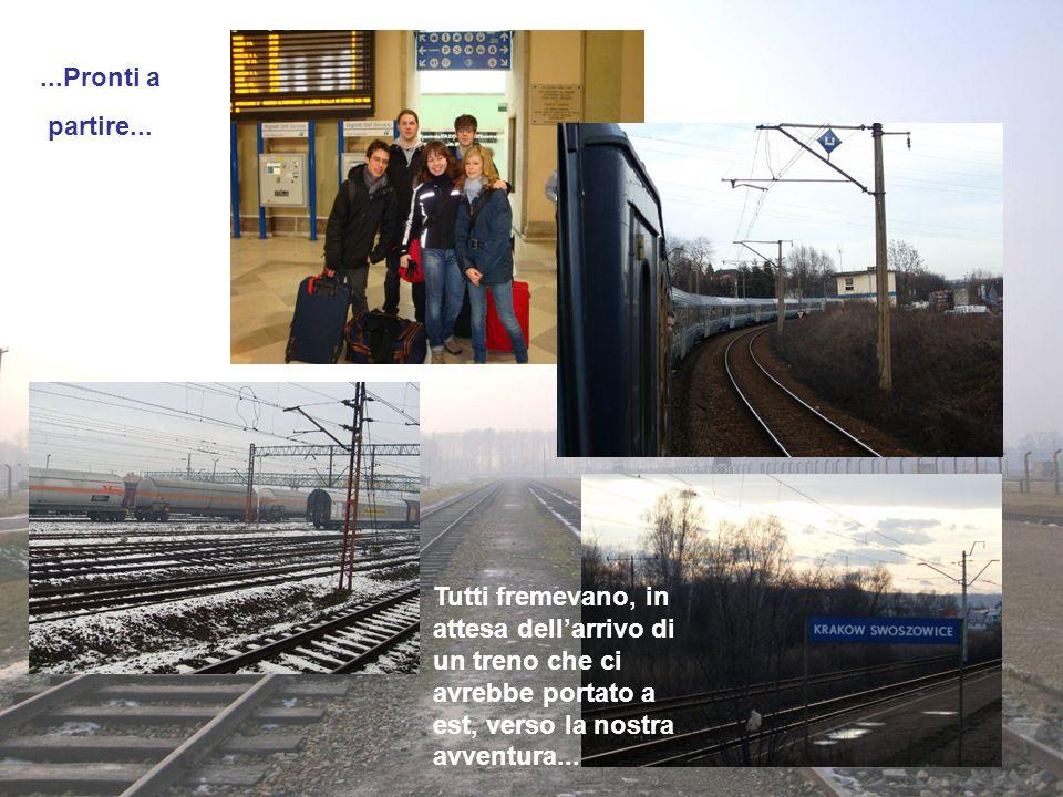 ...Pronti a partire... Tutti fremevano, in attesa dellarrivo di un treno che ci avrebbe portato a est, verso la nostra avventura...