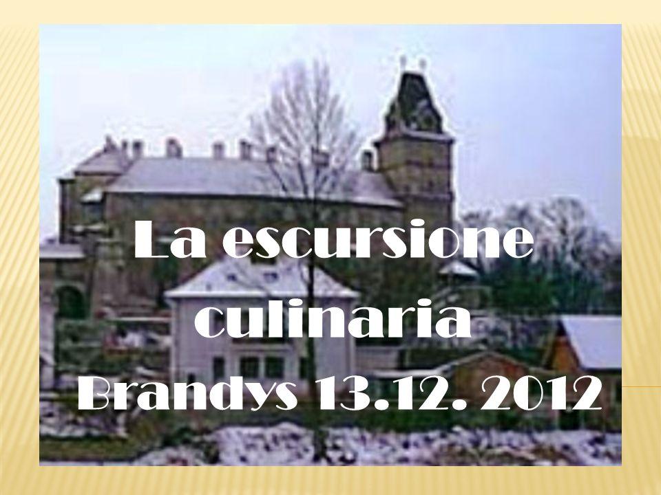 La escursione culinaria Brandys 13.12. 2012