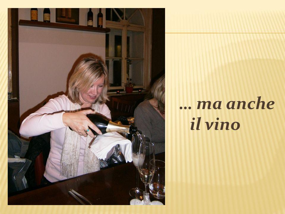 … ma anche il vino