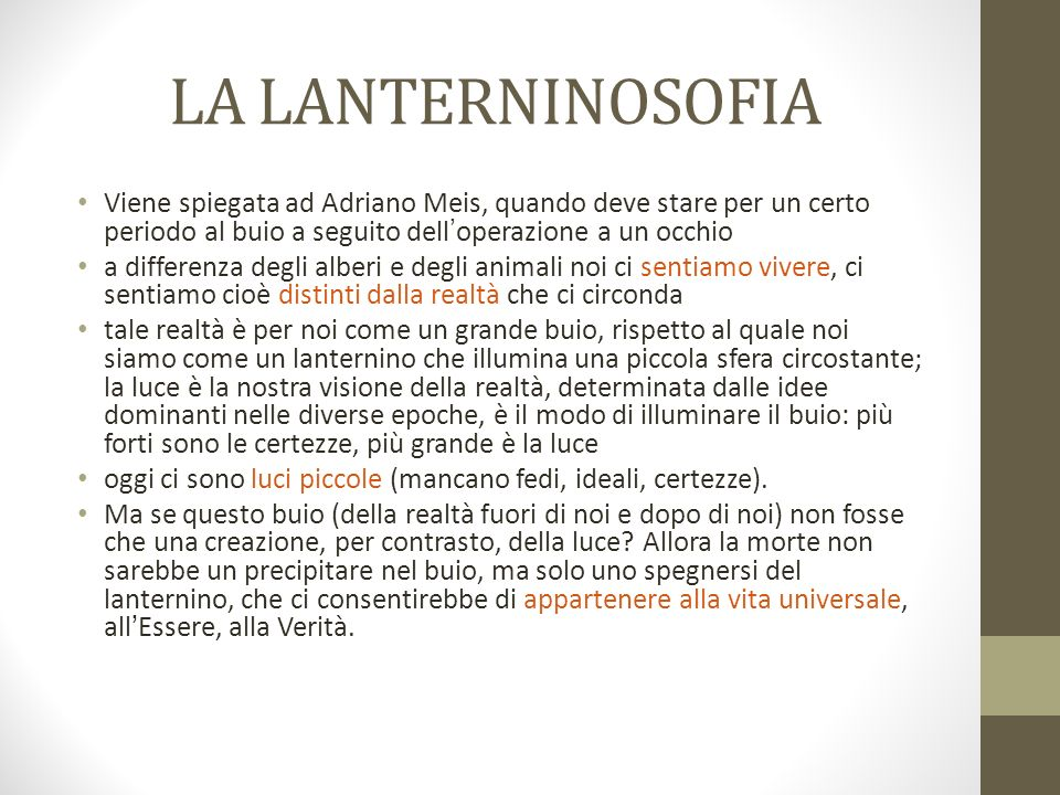 LA LANTERNINOSOFIA Viene spiegata ad Adriano Meis, quando deve stare per un certo periodo al buio a seguito dell operazione a un occhio a differenza d