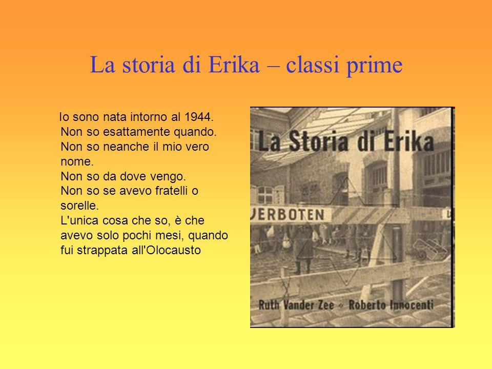 La storia di Erika – classi prime Io sono nata intorno al 1944.
