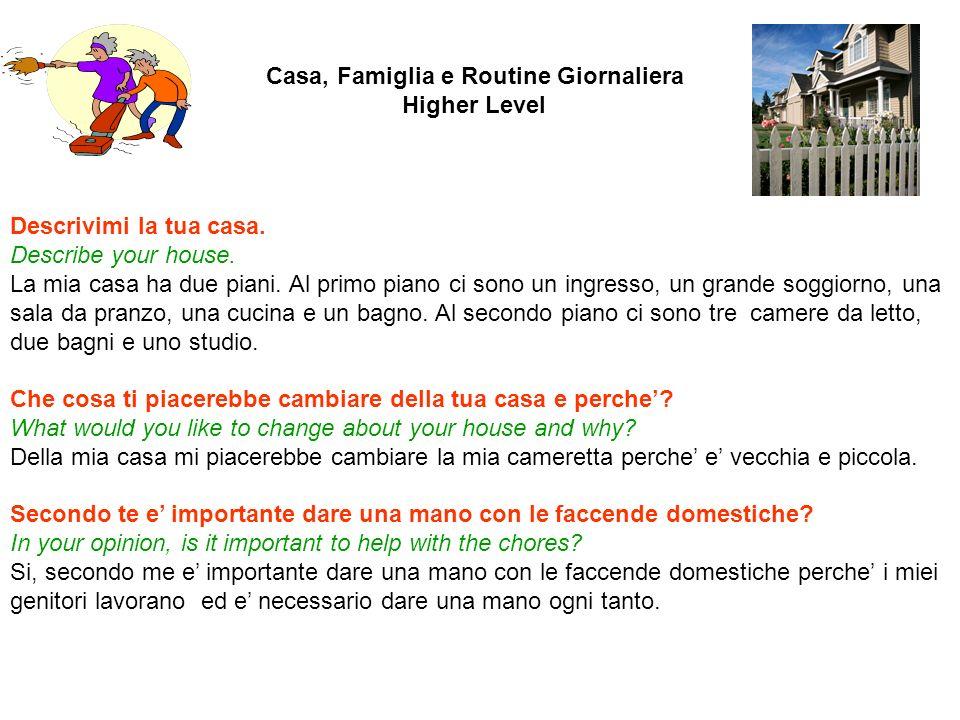 Parlami della tua routine giornaliera.Tell me about your daily routine.