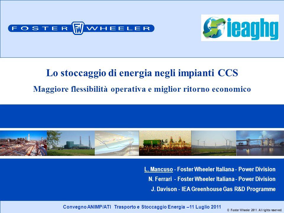Lo stoccaggio di energia negli impianti CCS 12 © Foster Wheeler 2011.