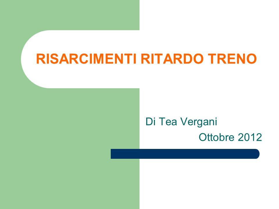 RISARCIMENTI RITARDO TRENO Di Tea Vergani Ottobre 2012