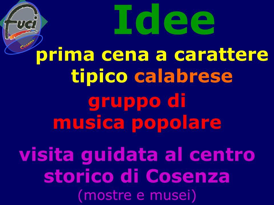 Idee gruppo di musica popolare prima cena a carattere tipico calabrese visita guidata al centro storico di Cosenza (mostre e musei)