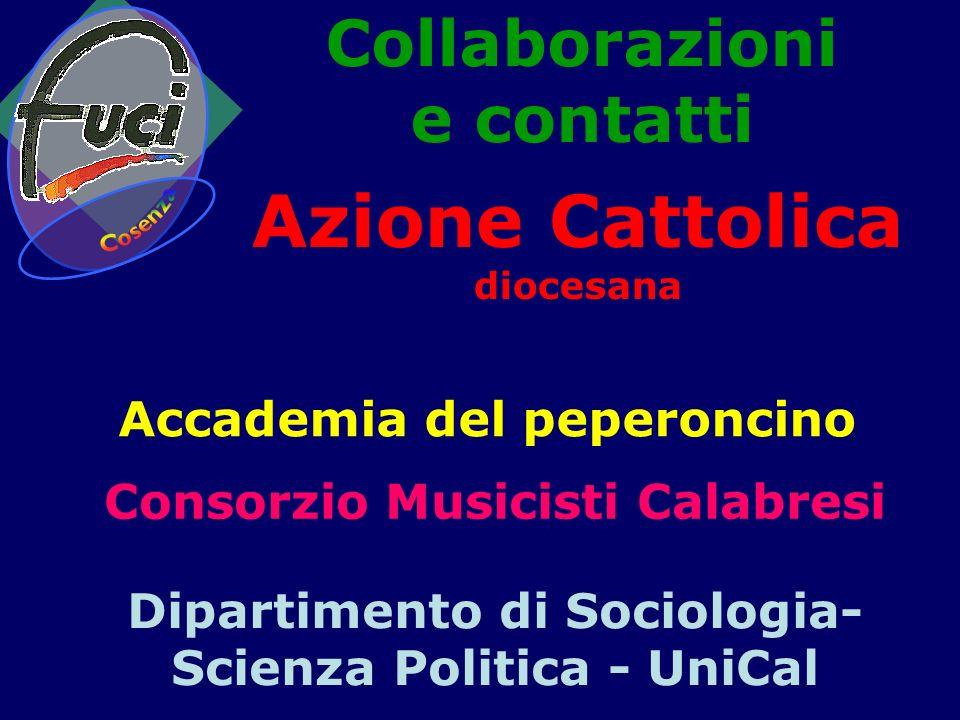 Collaborazioni e contatti Azione Cattolica diocesana Accademia del peperoncino Consorzio Musicisti Calabresi Dipartimento di Sociologia- Scienza Politica - UniCal