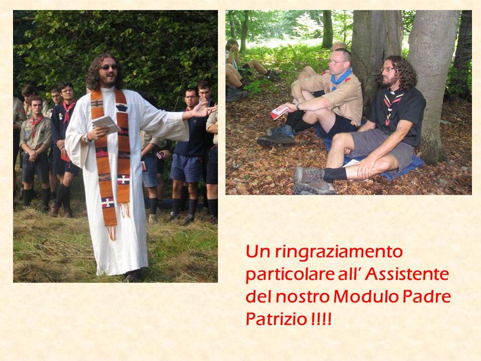 Un ringraziamento particolare all Assistente del nostro Modulo Padre Patrizio !!!!