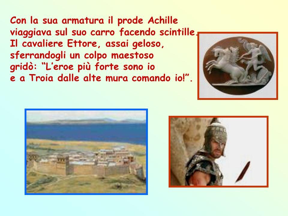 Ettore, il prode troiano, fa finire lesercito in un gran pantano. Per questo la bella Andromaca lo lascia salutandolo con una bianca fascia. Come fu s