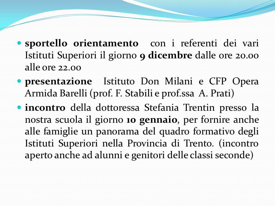 sportello orientamento con i referenti dei vari Istituti Superiori il giorno 9 dicembre dalle ore 20.00 alle ore 22.00 presentazione Istituto Don Mila