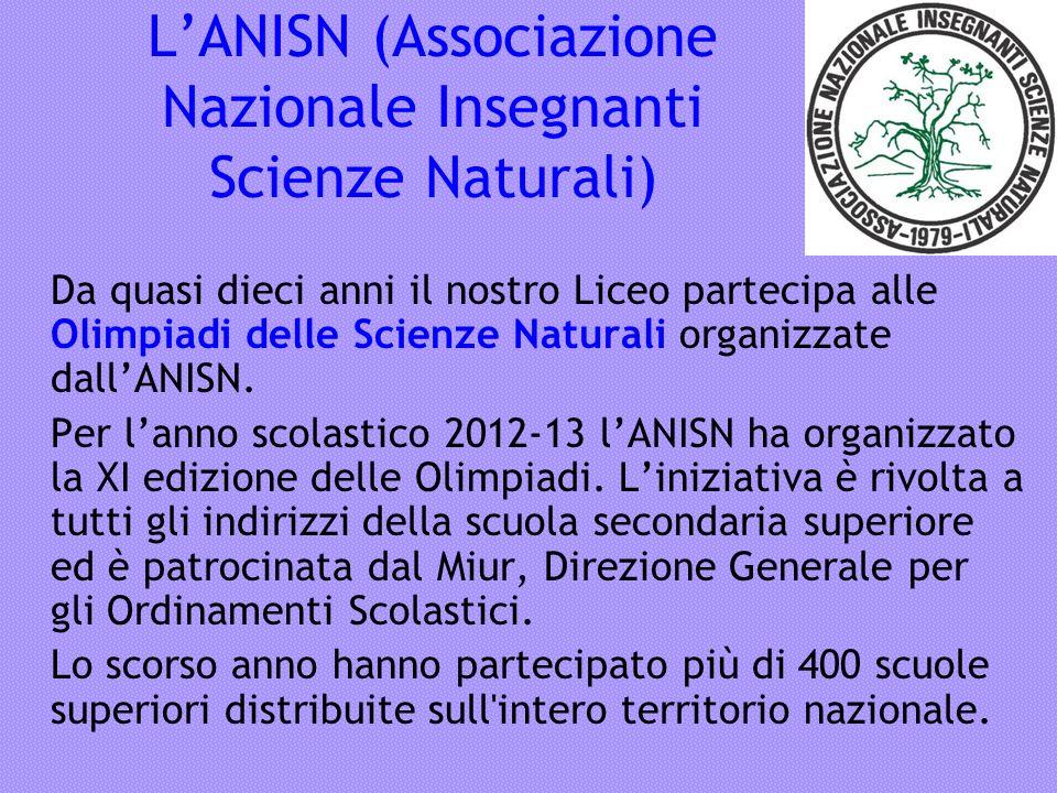 LANISN (Associazione Nazionale Insegnanti Scienze Naturali) Da quasi dieci anni il nostro Liceo partecipa alle Olimpiadi delle Scienze Naturali organi