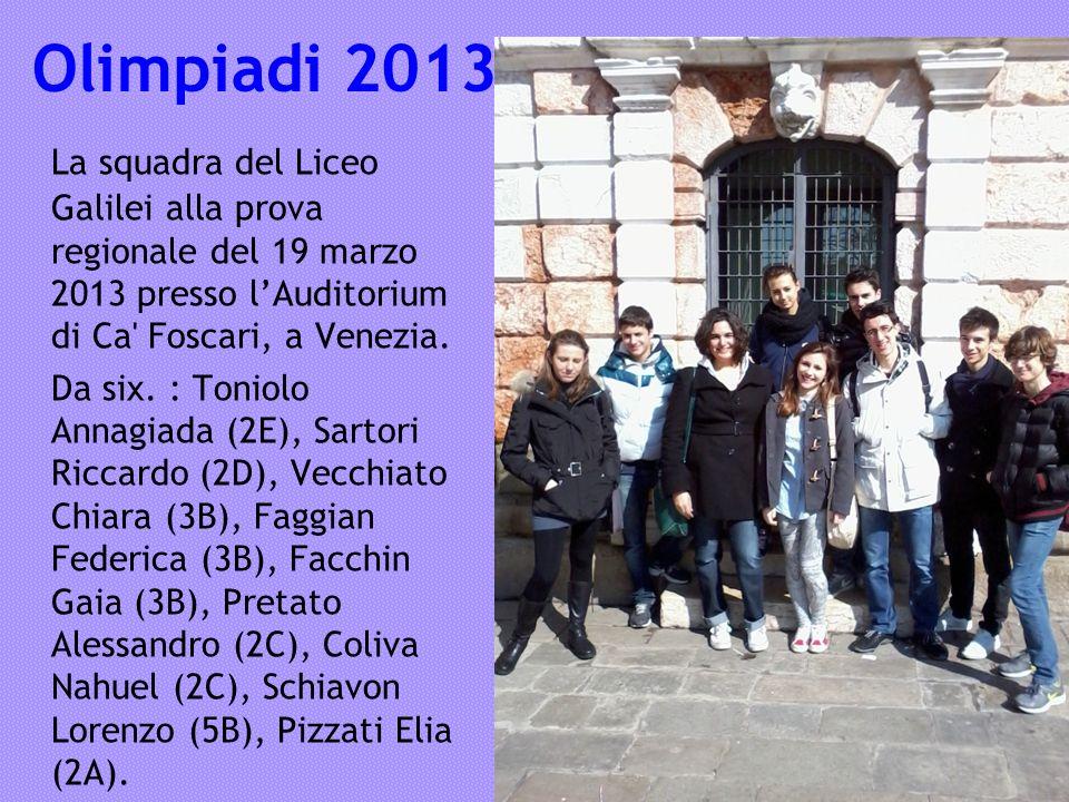 Olimpiadi 2013 La squadra del Liceo Galilei alla prova regionale del 19 marzo 2013 presso lAuditorium di Ca' Foscari, a Venezia. Da six. : Toniolo Ann