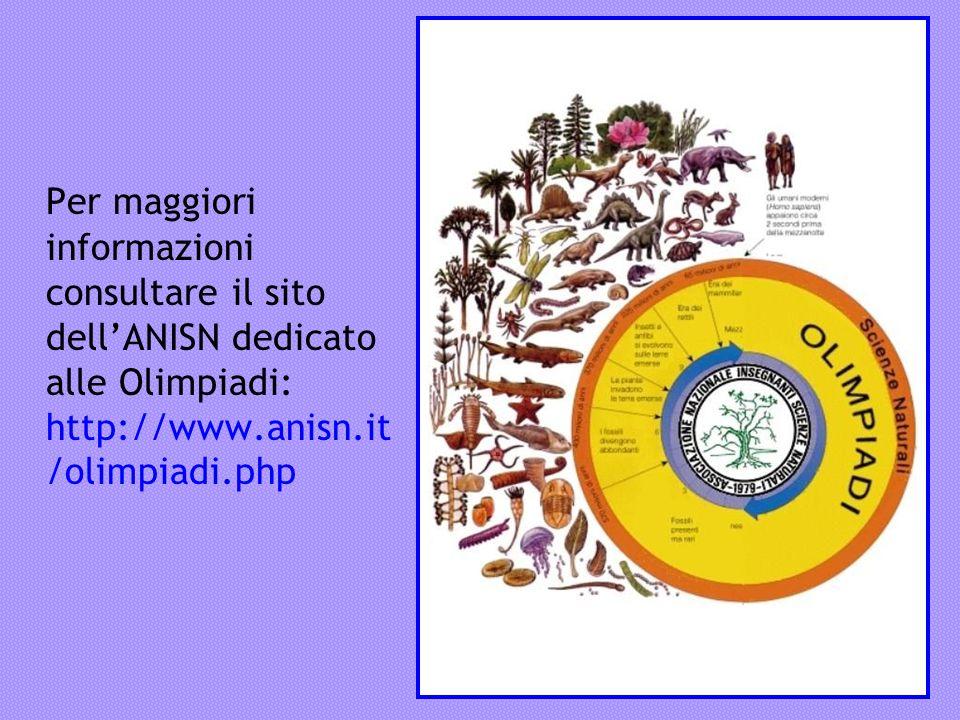 Per maggiori informazioni consultare il sito dellANISN dedicato alle Olimpiadi: http://www.anisn.it /olimpiadi.php