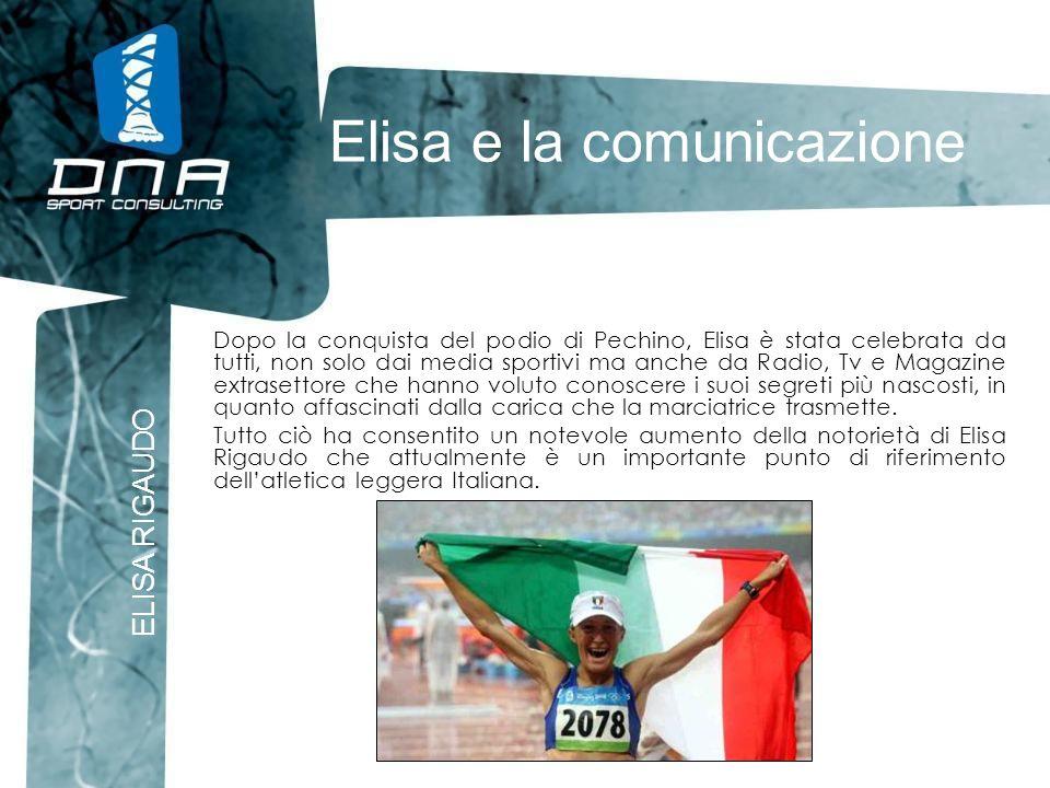 Elisa e la comunicazione ELISA RIGAUDO Dopo la conquista del podio di Pechino, Elisa è stata celebrata da tutti, non solo dai media sportivi ma anche