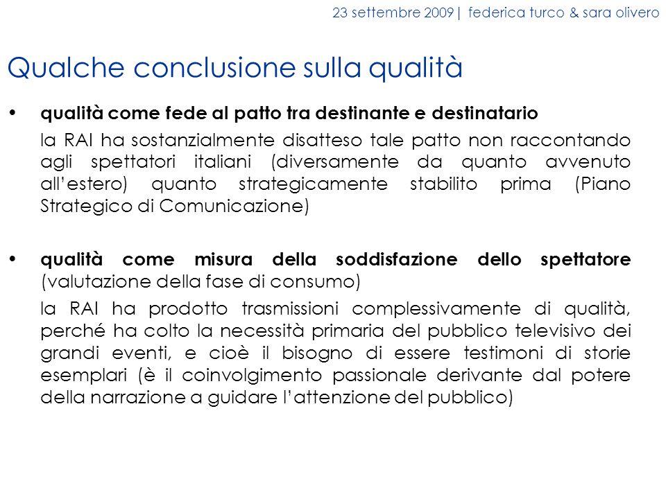 Qualche conclusione sulla qualità qualità come fede al patto tra destinante e destinatario la RAI ha sostanzialmente disatteso tale patto non racconta