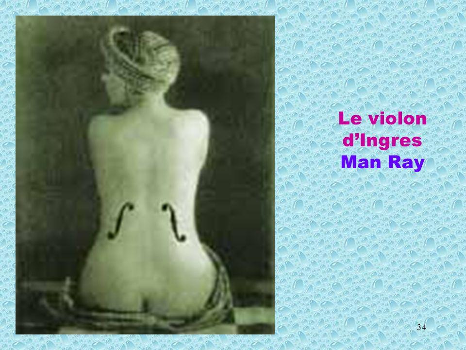 34 Le violon dIngres Man Ray
