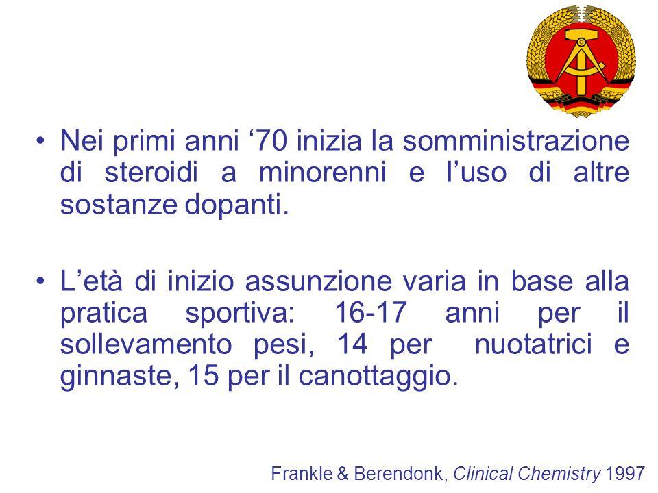 Nei primi anni 70 inizia la somministrazione di steroidi a minorenni e luso di altre sostanze dopanti. Letà di inizio assunzione varia in base alla pr