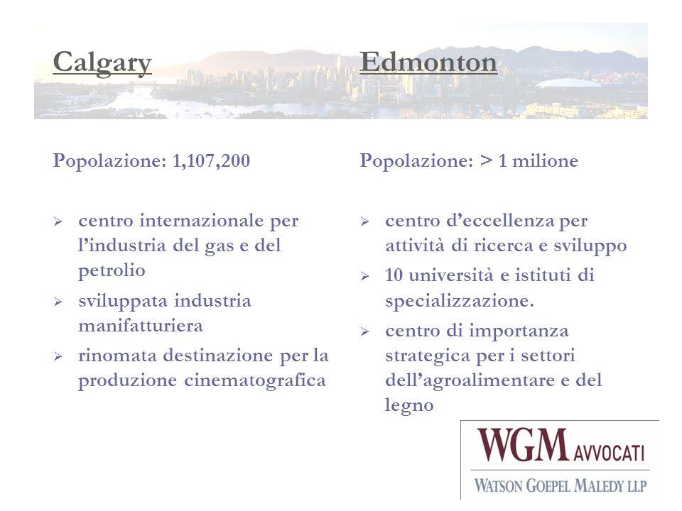 Calgary Popolazione: 1,107,200 centro internazionale per lindustria del gas e del petrolio sviluppata industria manifatturiera rinomata destinazione p