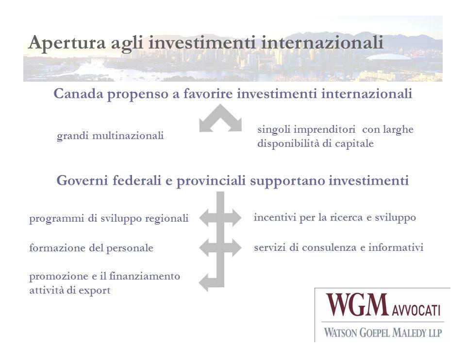 Apertura agli investimenti internazionali Canada propenso a favorire investimenti internazionali grandi multinazionali Governi federali e provinciali