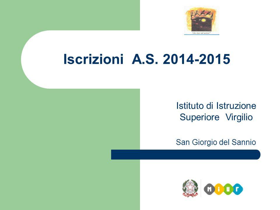 Iscrizioni A.S. 2014-2015 Istituto di Istruzione Superiore Virgilio San Giorgio del Sannio