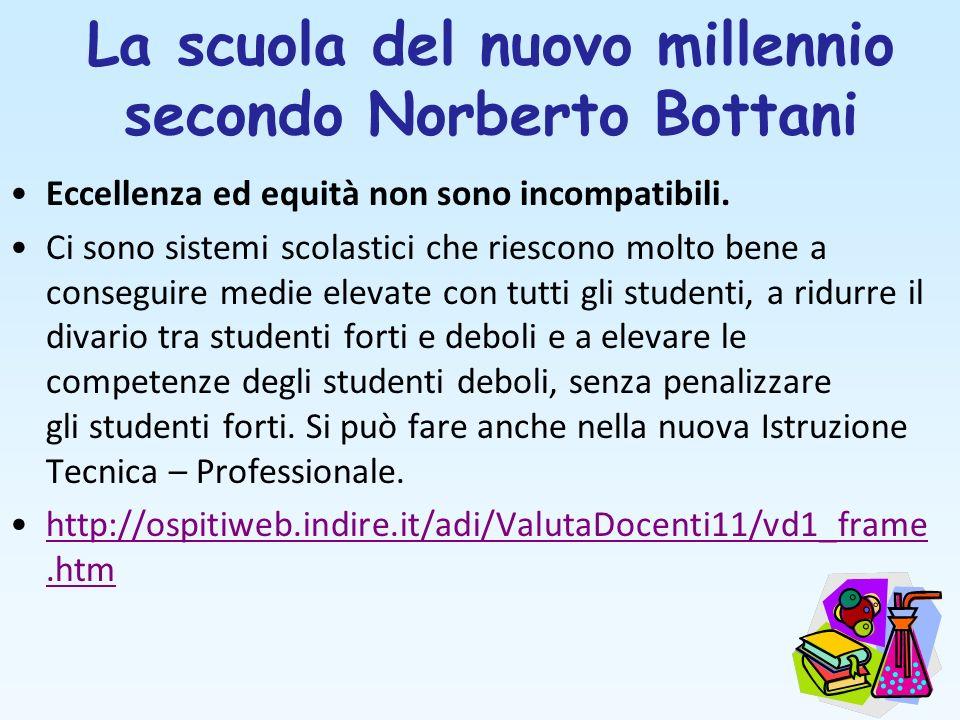 La scuola del nuovo millennio secondo Norberto Bottani Eccellenza ed equità non sono incompatibili. Ci sono sistemi scolastici che riescono molto bene