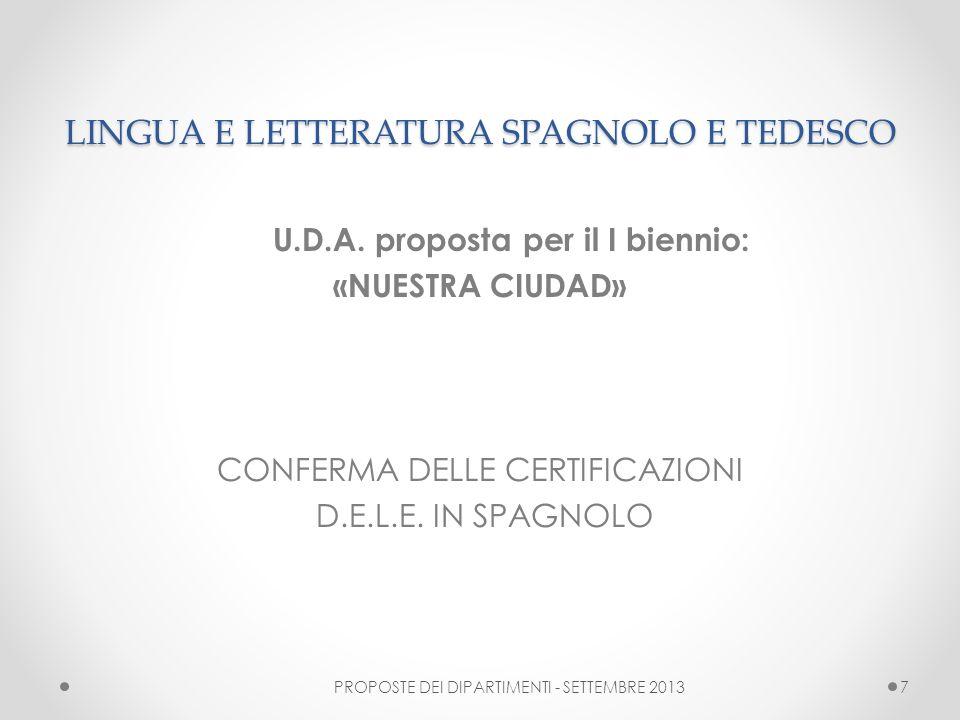 LINGUA E LETTERATURA SPAGNOLO E TEDESCO U.D.A. proposta per il I biennio: «NUESTRA CIUDAD» CONFERMA DELLE CERTIFICAZIONI D.E.L.E. IN SPAGNOLO PROPOSTE