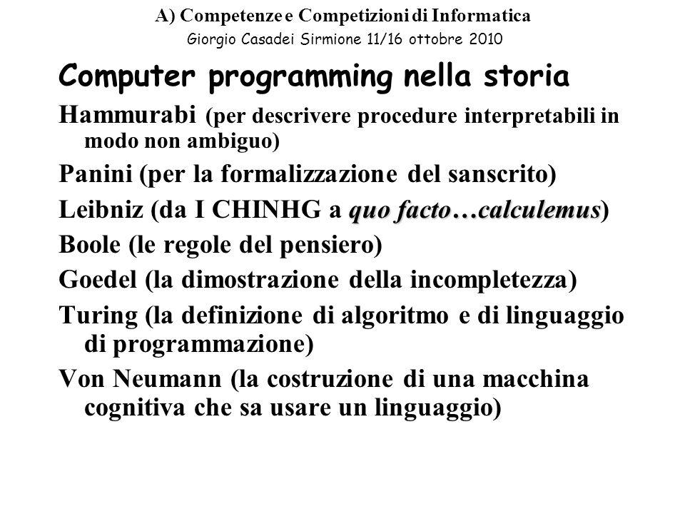 A e B) Competenze e Competizioni di Informatica Giorgio Casadei Sirmione 11/16 ottobre 2010 Si devono consegnare delle pizze alle abitazioni poste ai numeri dispari di una stessa via.
