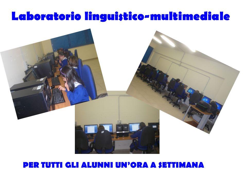 Laboratorio linguistico-multimediale PER TUTTI GLI ALUNNI UNORA A SETTIMANA