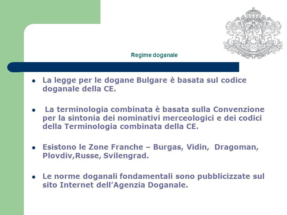 Regime doganale La legge per le dogane Bulgare è basata sul codice doganale della CE.