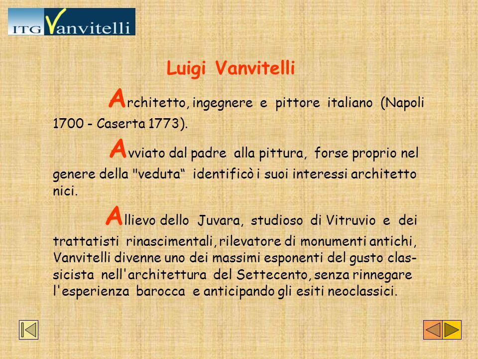 A rchitetto della fabbrica di San Pietro, nel 1726, Vanvitelli lavorò come architetto e ingegnere nel- le Marche (ad Ancona, dove si ricorda in particolare la poderosa struttura del Lazzaretto, 1733-38, e a Pesaro).