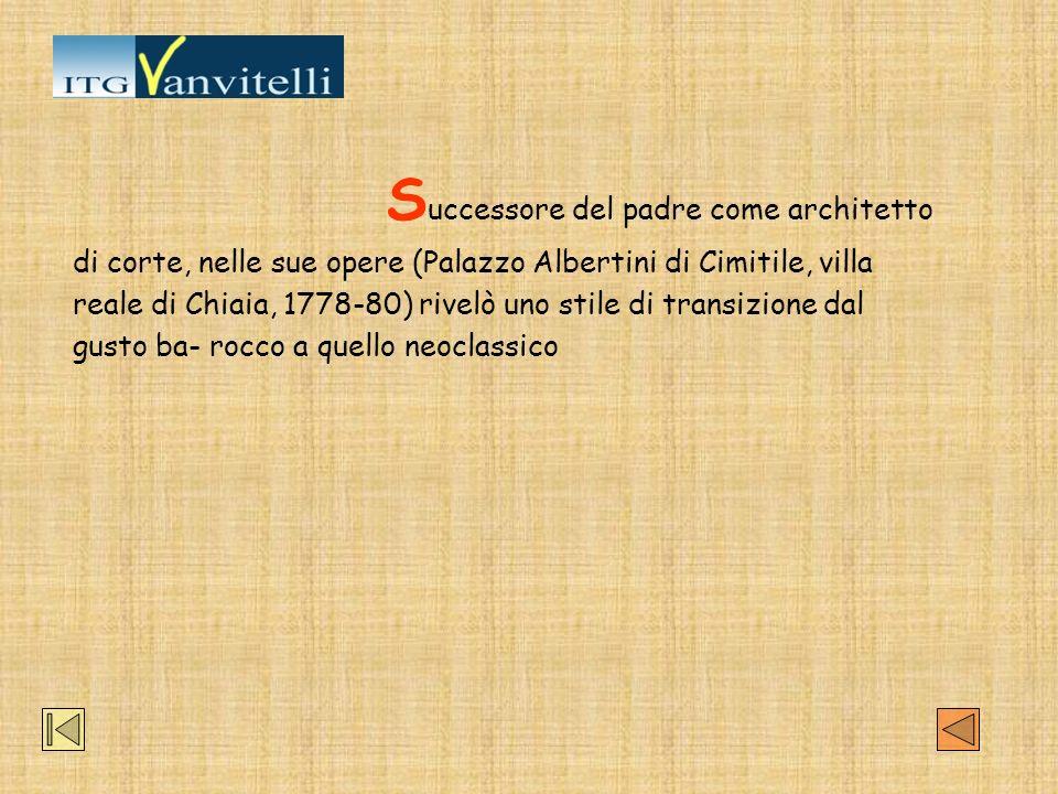 S uccessore del padre come architetto di corte, nelle sue opere (Palazzo Albertini di Cimitile, villa reale di Chiaia, 1778-80) rivelò uno stile di tr