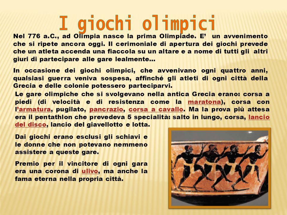 Le gare olimpiche che si svolgevano nella antica Grecia erano: corsa a piedi (di velocità e di resistenza come la maratona), corsa con larmatura, pugi