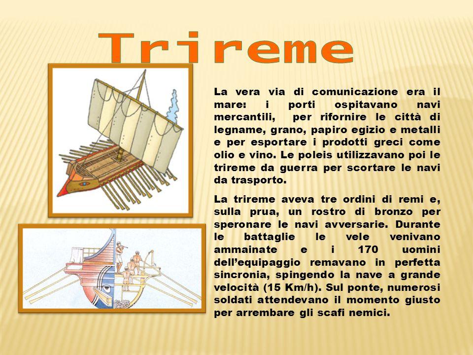 La vera via di comunicazione era il mare: i porti ospitavano navi mercantili, per rifornire le città di legname, grano, papiro egizio e metalli e per