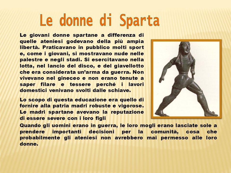 Le giovani donne spartane a differenza di quelle ateniesi godevano della più ampia libertà. Praticavano in pubblico molti sport e, come i giovani, si