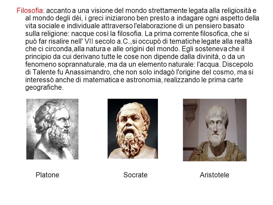 Filosofia: accanto a una visione del mondo strettamente legata alla religiosità e al mondo degli dèi, i greci iniziarono ben presto a indagare ogni as