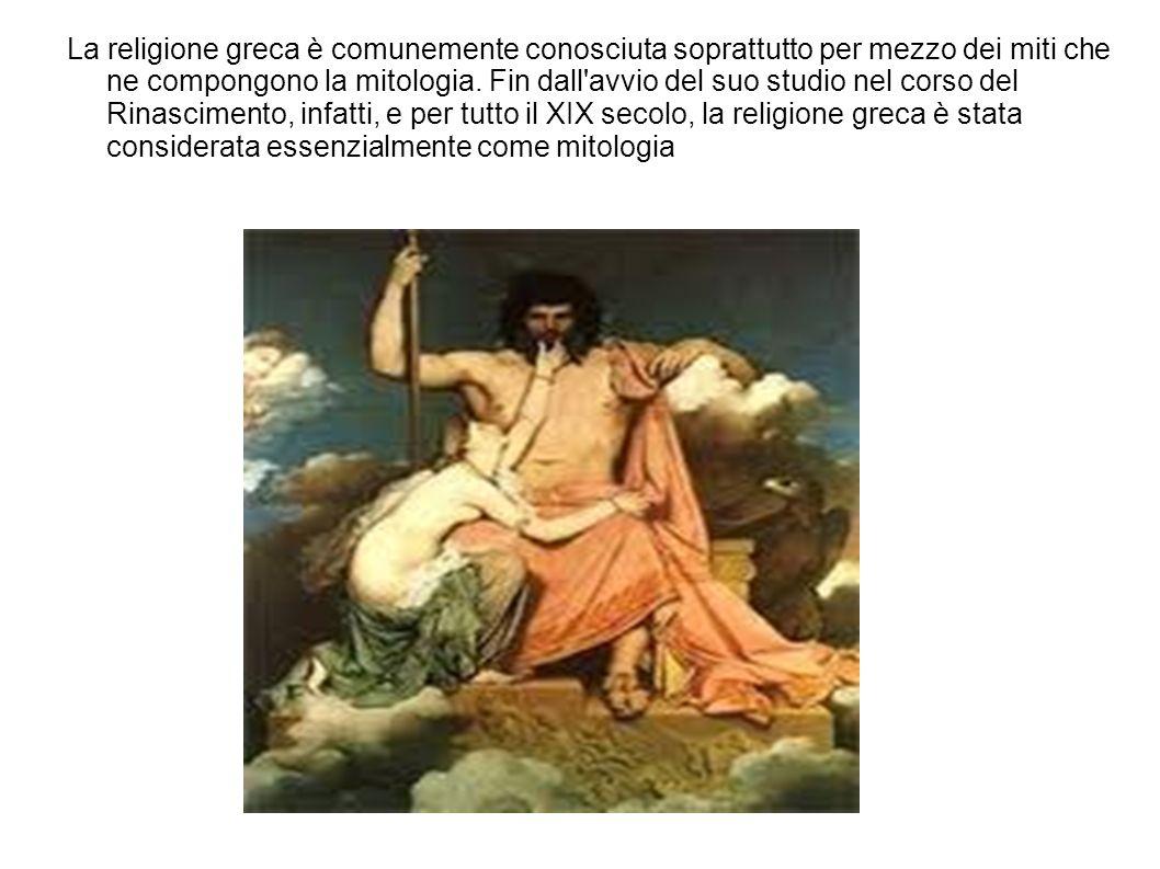 La religione greca è comunemente conosciuta soprattutto per mezzo dei miti che ne compongono la mitologia. Fin dall'avvio del suo studio nel corso del