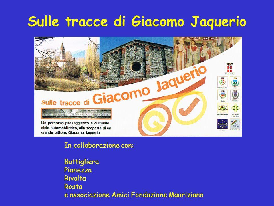 Sulle tracce di Giacomo Jaquerio In collaborazione con: Buttigliera Pianezza Rivalta Rosta e associazione Amici Fondazione Mauriziano