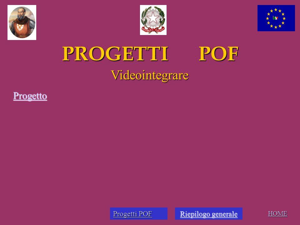 PROGETTI POF HOME Viaggio Maratea Progetto Progetti POF Progetti POF Riepilogo generale Riepilogo generaleRiepilogo generaleRiepilogo generale