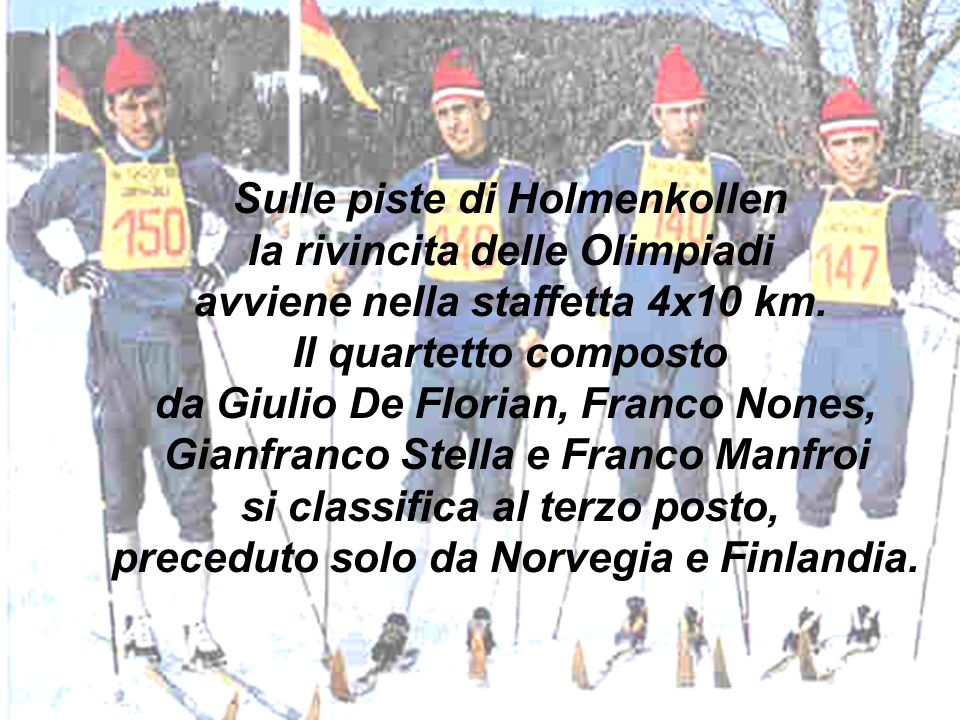 Sulle piste di Holmenkollen la rivincita delle Olimpiadi avviene nella staffetta 4x10 km.