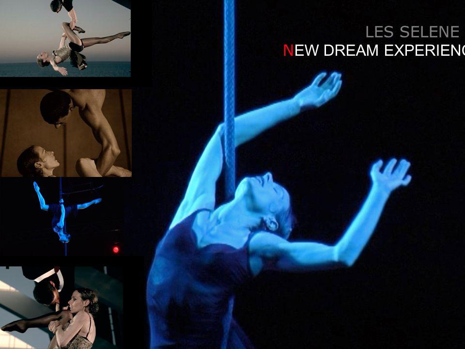 LES SELENE N EW DREAM EXPERIENCE