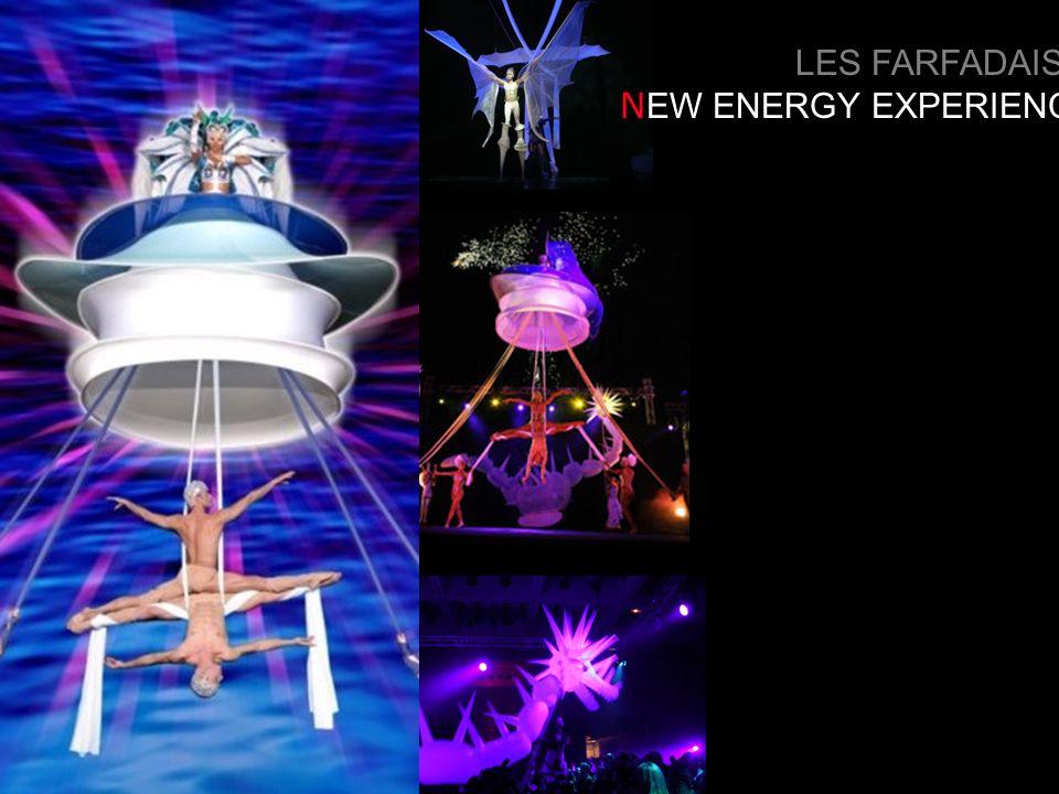 LES FARFADAIS N EW ENERGY EXPERIENCE