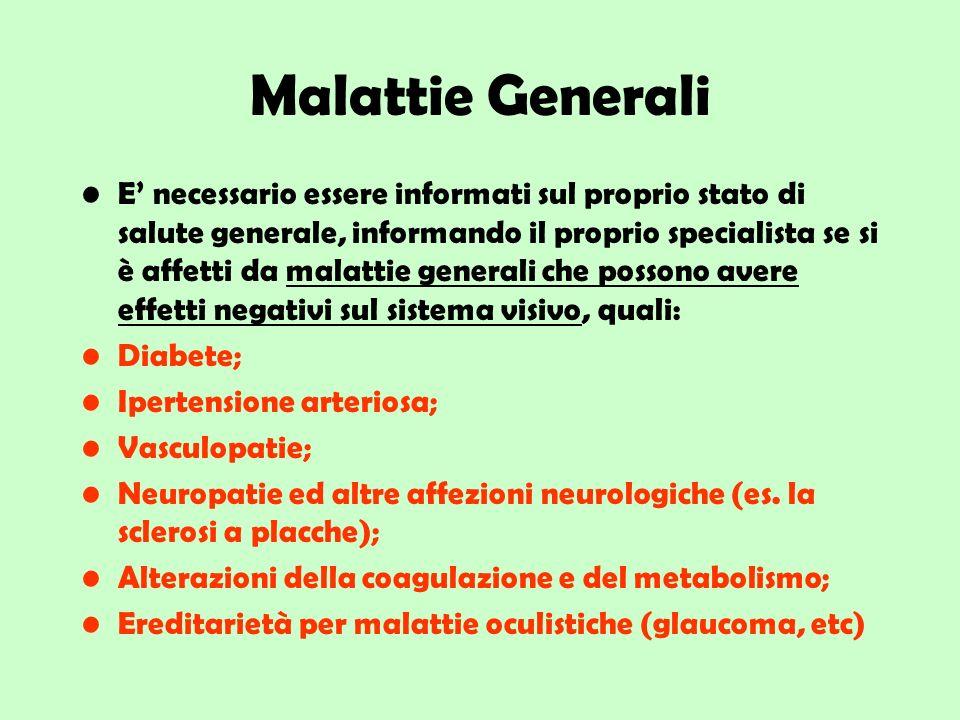 Malattie Generali E necessario essere informati sul proprio stato di salute generale, informando il proprio specialista se si è affetti da malattie ge