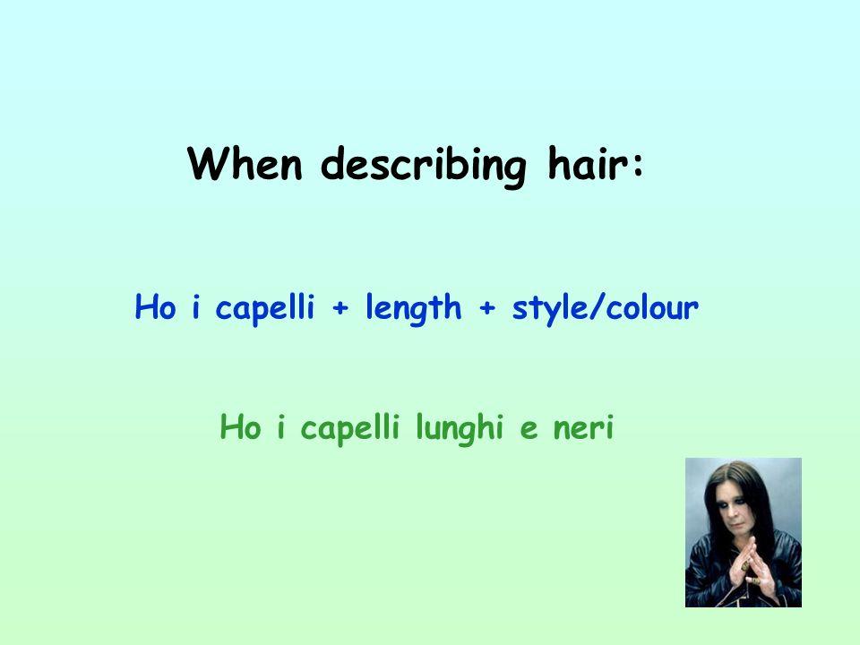 Come sono i tuoi capelli.
