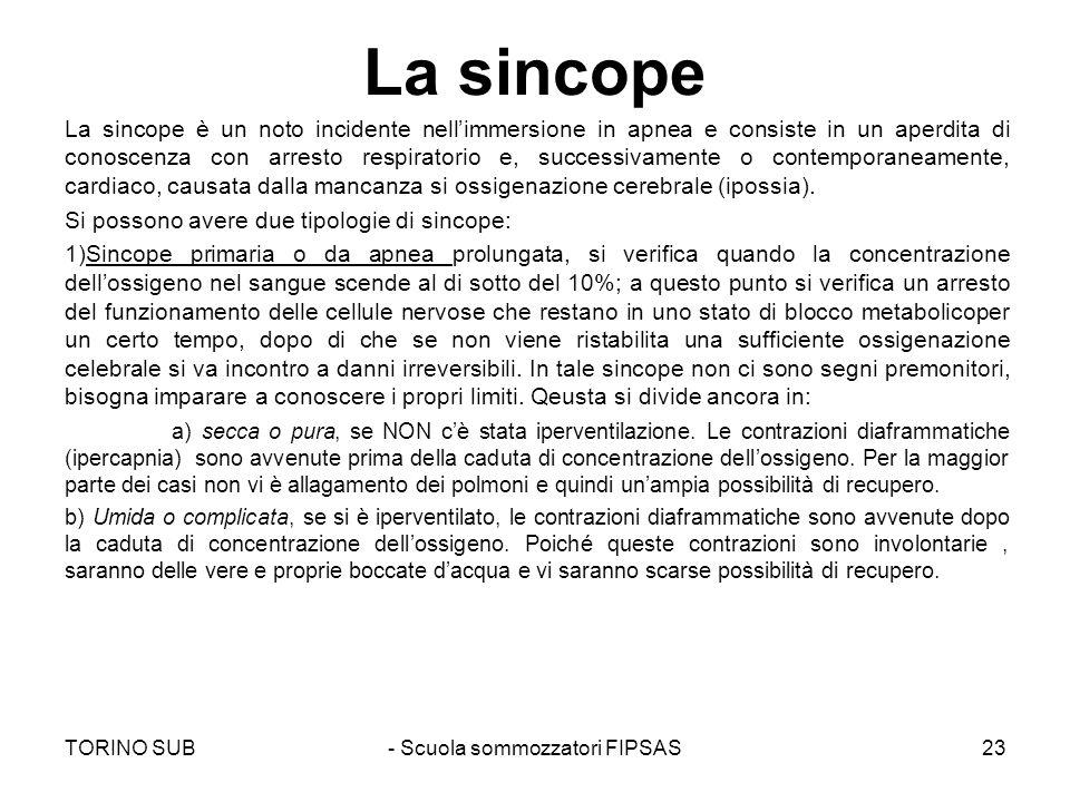 La sincope La sincope è un noto incidente nellimmersione in apnea e consiste in un aperdita di conoscenza con arresto respiratorio e, successivamente